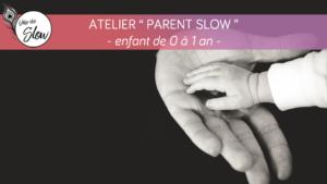 Soutien Parentalité 0-1 an @ Espace ZEN Mouans-Sartoux