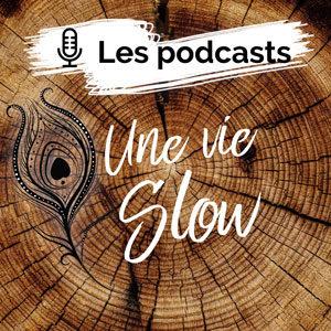 Une Vie Slow Podcasts